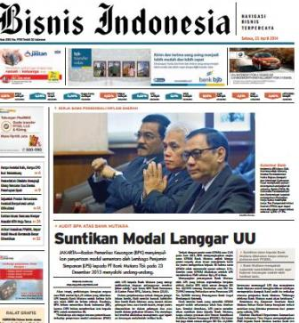 Bisnis Indonesia edisi cetak Selasa (22/4/2014), Seksi Utama