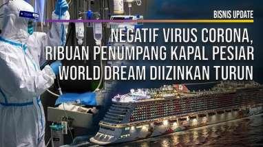 Negatif Virus Corona, 1.800 Penumpang Kapal Pesiar World Dream Diizinkan Turun