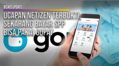 Ucapan Netizen Terbukti, Sekarang Bayar SPP Bisa Pakai GoPay