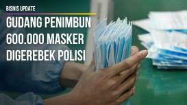 Gudang Penimbun 600.000 Masker Digerebek Polisi