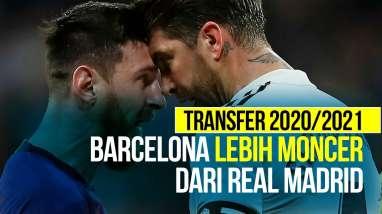 Belanja Real Madrid vs Barcelona Musim 2020/2021