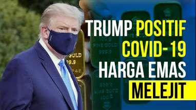 Trump Positif Covid-19, Harga Emas Melambung