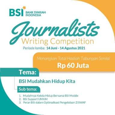 Bagaimana Syarat Mengikuti BSI Journalists Writing Competition
