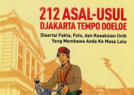Cover buku 212 Asal/Usul Djakarta Tempo Doeloe.
