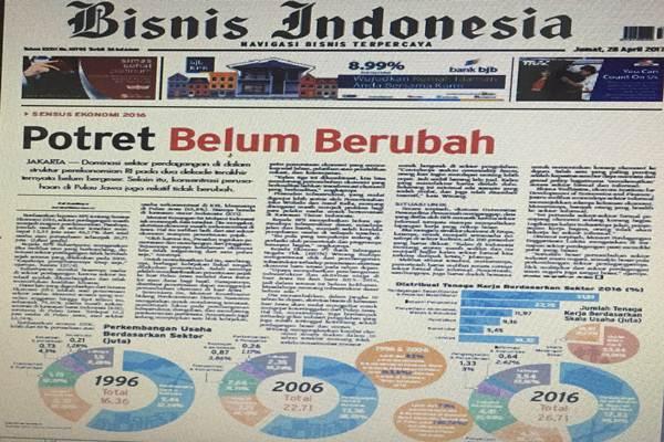 Koran Bisnis Indonesia, Jumat (28/4/2017) - Bisnis
