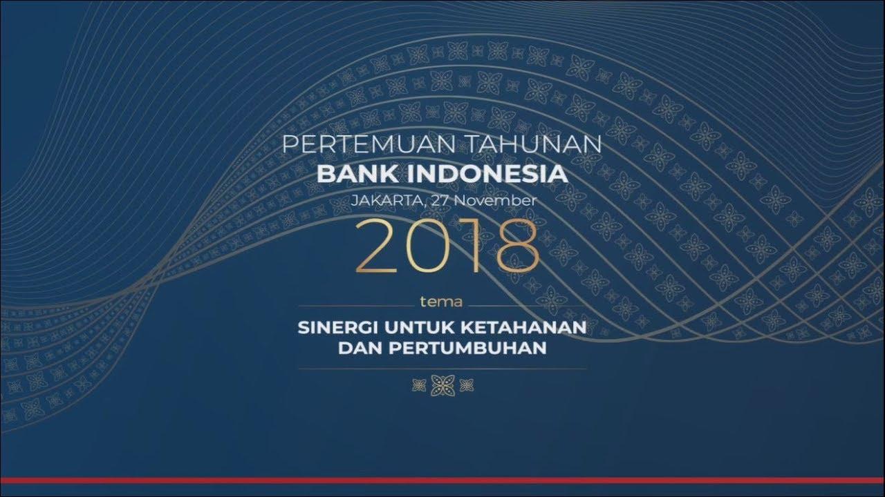 Pertemuan Tahunan Bank Indonesia 2018. Video koleksi akun resmi Bank Indonesia di Youtube