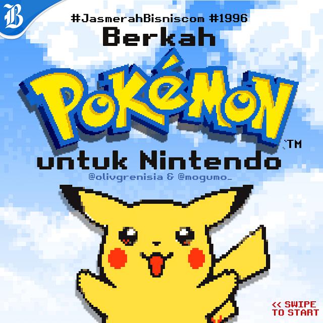 Kisah kasih Pokemon dan Nintendo yang amat langgeng.  -  Ilham Mogu