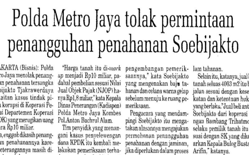 Artikel penahanan mantan Menteri Koperasi, Soebijakto, akibat transaksi dengan anak presiden Soeharto, Rabu (20/3 - 2002).
