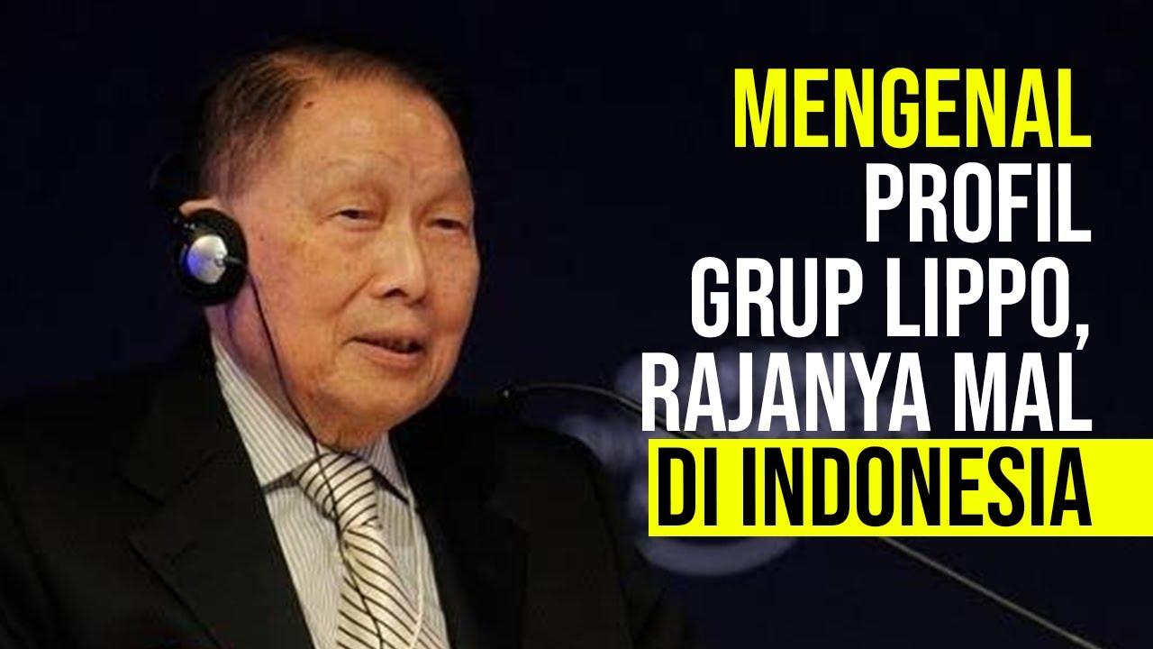 Mengenal Profil Grup Lippo, Rajanya Mal di Indonesia
