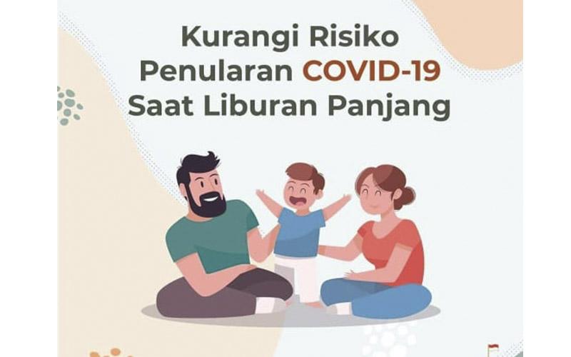 Tips Mengurangi Risiko Penularan Covid-19 Saat Liburan  -  Satgas Covid/19