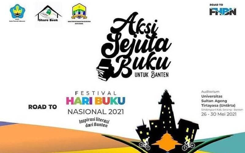 Festival Hari Buku Nasional 2021 berlangsung 26 - 30 Mei 2021 di Untirta, Banten. - ikapi.org