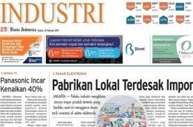 BISNIS INDONESIA (16/2), Seksi Industri: Pabrikan…