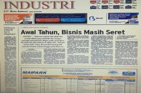 Bisnis Indonesia Edisi Cetak Jumat (28/4) Industri:…