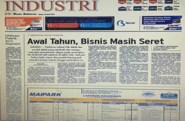 Bisnis Indonesia Edisi Cetak Jumat (28/4) Industri: Awal Tahun, Bisnis Masih Seret