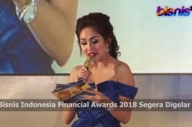 Bisnis Indonesia Financial Awards 2018 siap Digelar…