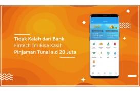 Tidak Kalah dari Bank, Fintech Ini Bisa Kasih Pinjaman Tunai s.d 20 Juta
