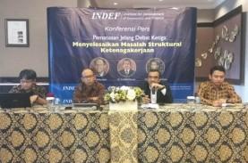 INDEF : Kemampuan Angkatan Kerja Tak Sebanding dengan…