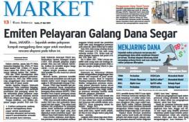 AKSI EMITEN 27 MEI: Emiten Pelayaran Galang Dana Segar, BSDE Menanti Pemulihan Pasar