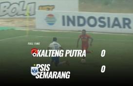 Kalteng Putra vs PSIS Semarang 0-0, Ini Videonya