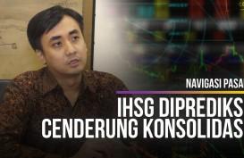 NAVIGASI PASAR: IHSG Diprediksi Cenderung Konsolidasi,  Sektor Konsumer Layak Dicermati