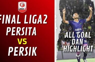 Persik Tekuk Persita 3-2, Raih Juara Liga 2. Ini Videonya