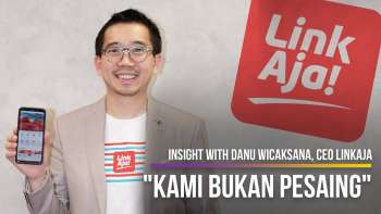 Insight With Danu Wicaksana, CEO LinkAja