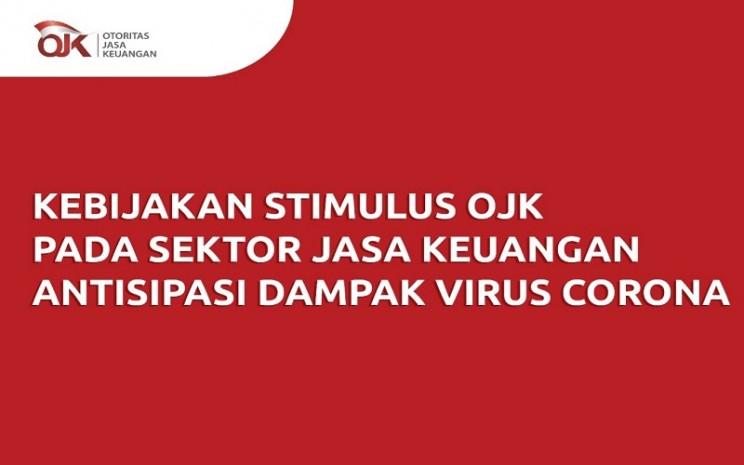 Kebijakan Stimulus OJK Pada Sektor Jasa Keuangan Antisipasi Dampak Virus Corona.