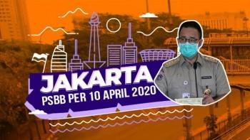 PSBB DKI Jakarta Berlaku Mulai 10 April 2020