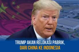 Bersitegang dengan China, Trump Akan Relokasi Pabrik…
