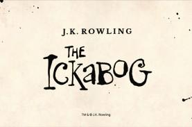 JK Rowling Rilis Dongeng The Ickabog, Bisa Diakses…