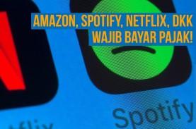 Netflix dan Spotify Wajib Bayar Pajak Per 1 Juli di…