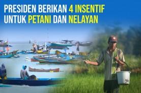 Petani dan Nelayan Dapat 4 Insentif dari Presiden…
