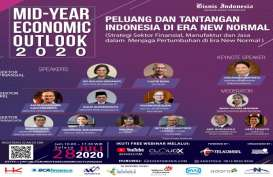 SEMINAR MID-YEAR ECONOMIC OUTLOOK 2020: Peluang dan Tantangan Indonesia di Era New Normal