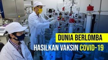 Dunia Berlomba Hasilkan Vaksin Covid-19