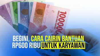Begini, Cara Cairin Bantuan Rp600 Ribu untuk Karyawan