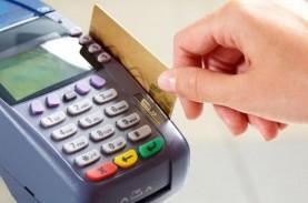 Nilai Transaksi Kartu Kredit Diproyeksi Lanjutkan…