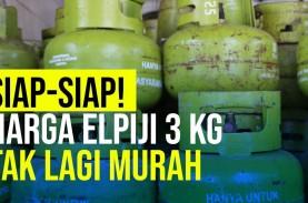 Implementasi Subsidi Tertutup, Harga Elpiji 3 Kg Bakal…