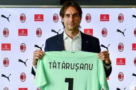 Bursa Transfer Liga Italia: AC Milan Gaet Kiper Tatarusanu…
