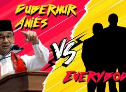 Gubernur Anies VS Everybody