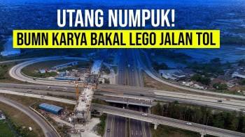 Duh! BUMN Karya Bakal Lego Jalan Tol