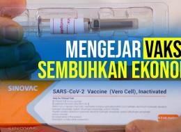 Mengejar Vaksin Sembuhkan Ekonomi