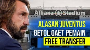 Ini Lho Alasan Juventus Getol Gaet Pemain Bebas Transfer