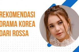 Rekomendasi Drama Korea dari Rossa