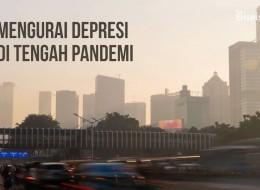 Mengurai Depresi di Tengah Pandemi