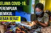Selama Pandemi, Perempuan Memikul Beban Berat