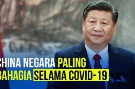 China Jadi Negara Paling Bahagia Selama Covid-19,…