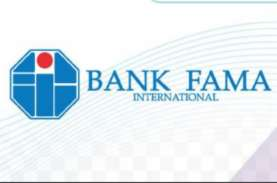 Penuhi Modal Inti Rp1 T, Bank Fama Bakal Melantai…
