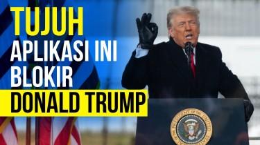 Donald Trump, Satu-Satunya Presiden AS yang Diblokir 7 Aplikasi?