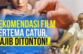 Ini Rekomendasi Film Bertema Catur Yang Wajib Ditonton
