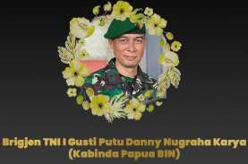 Brigjen Danny Gugur di Medan Tugas, BIN: Kebanggaan…